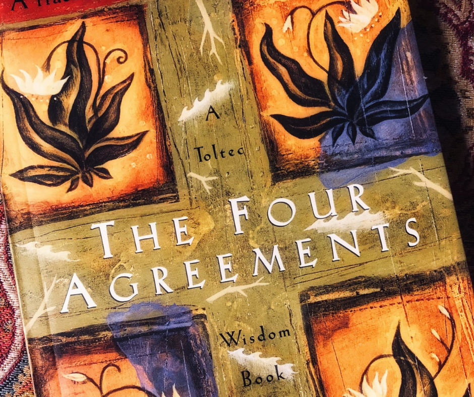 The Four Agreements - Easier Said Than Done