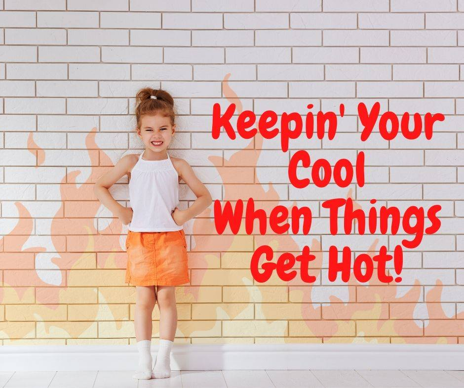 Talkin' to Crazy – Keepin' Your Cool When Things Get Hot!